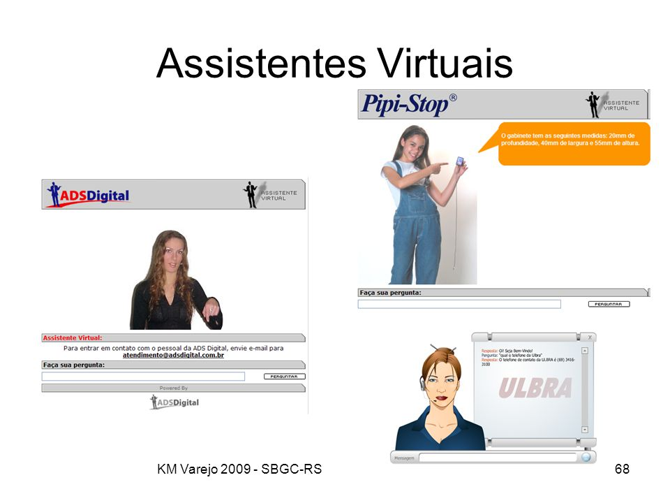 KM Varejo 2009 - SBGC-RS68 Assistentes Virtuais