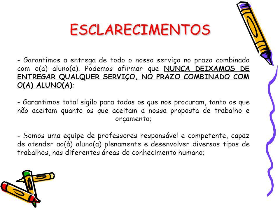 ESCLARECIMENTOS -Todos os trabalhos seguem o padrão de apresentação da Associação Brasileira de Normas Técnicas ( ABNT ), Norma Brasileira ( NBR ) 14.