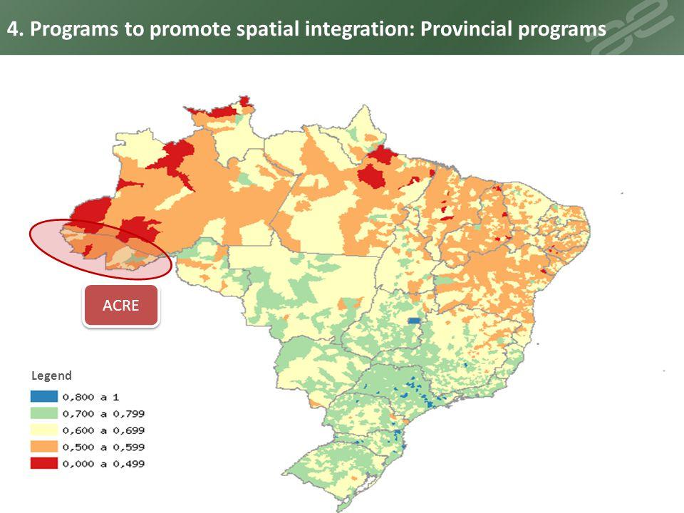 Legend 4. Programs to promote spatial integration: Provincial programs ACRE