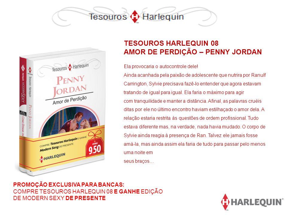 TESOUROS HARLEQUIN 08 AMOR DE PERDIÇÃO – PENNY JORDAN Ela provocaria o autocontrole dele! Ainda acanhada pela paixão de adolescente que nutrira por Ra