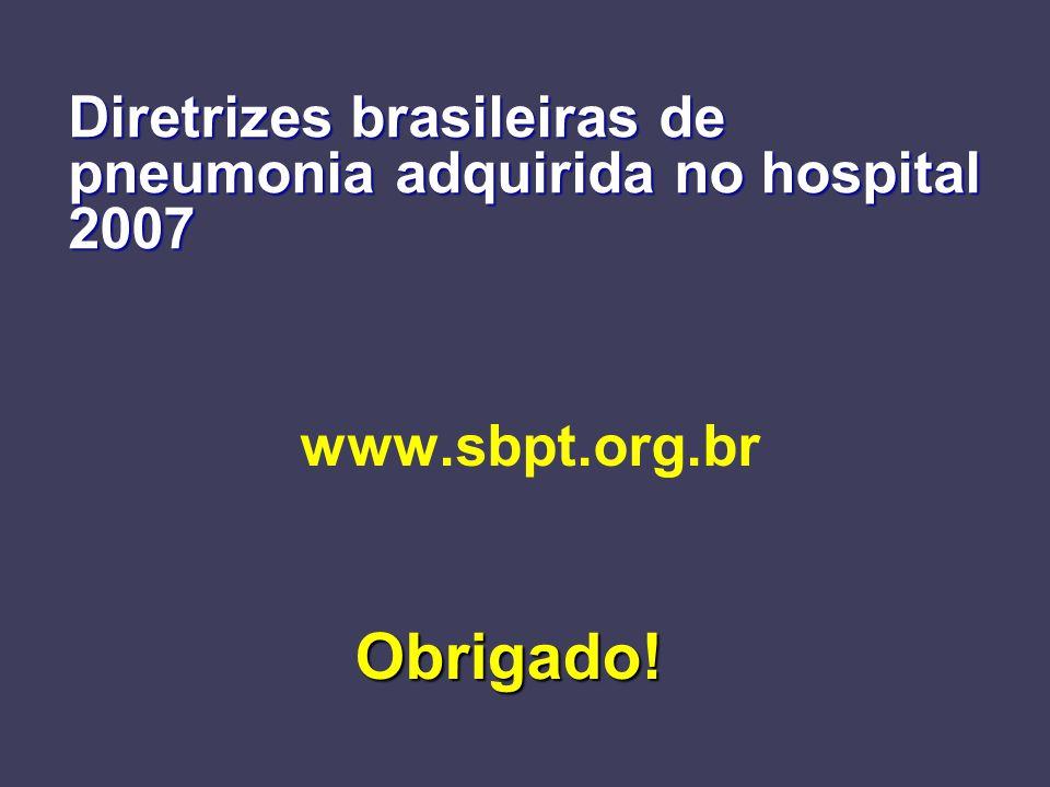 Diretrizes brasileiras de pneumonia adquirida no hospital 2007 www.sbpt.org.br Obrigado!