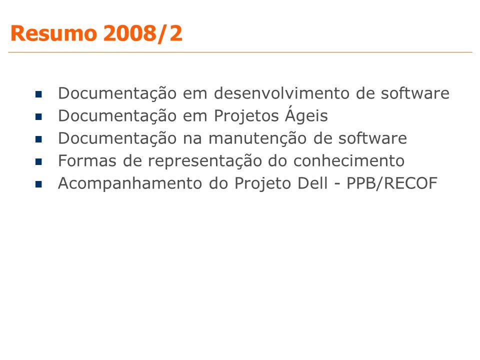Resumo 2008/2 Documentação em desenvolvimento de software Documentação em Projetos Ágeis Documentação na manutenção de software Formas de representaçã