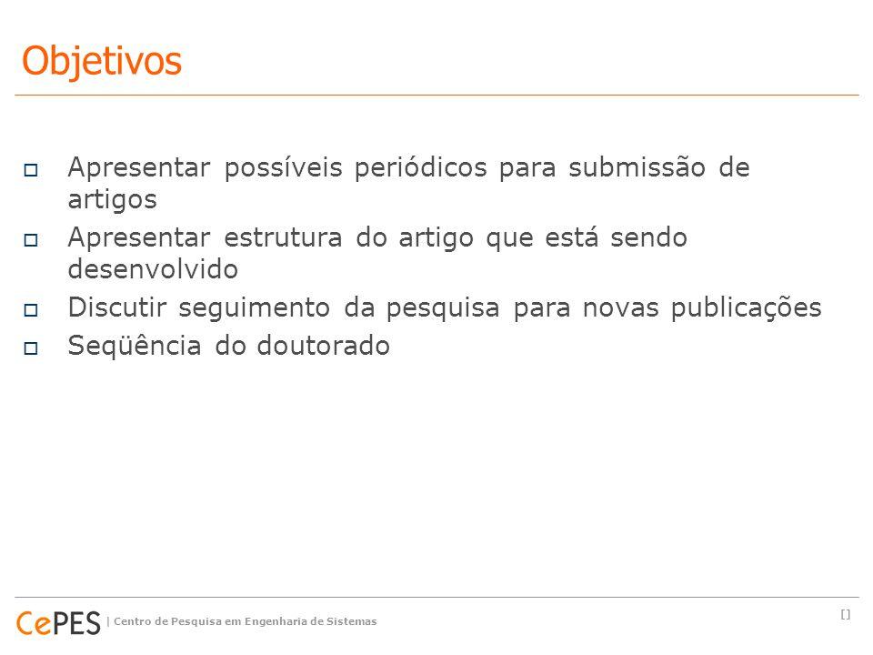  Apresentar possíveis periódicos para submissão de artigos  Apresentar estrutura do artigo que está sendo desenvolvido  Discutir seguimento da pesq