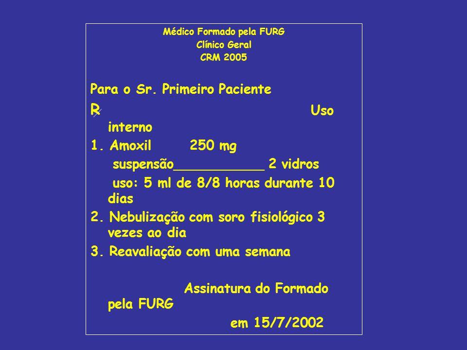 PRESCRIÇÃO OU RECEITA MÉDICA MEDICAMENTOS PRESCRITOS oficinais: fórmulas fixas que constam textos oficiais (Farmacopéias, Formulários) magistrais: fórmulas confeccionadas especialidades farmacêuticas: indústria farmacêutica com nomes fantasias nomes genéricos: nomes não comerciais (Brasil o Ministério da Saúde obriga nome genérico ao lado do nome fantasia nas embalagens comerciais)
