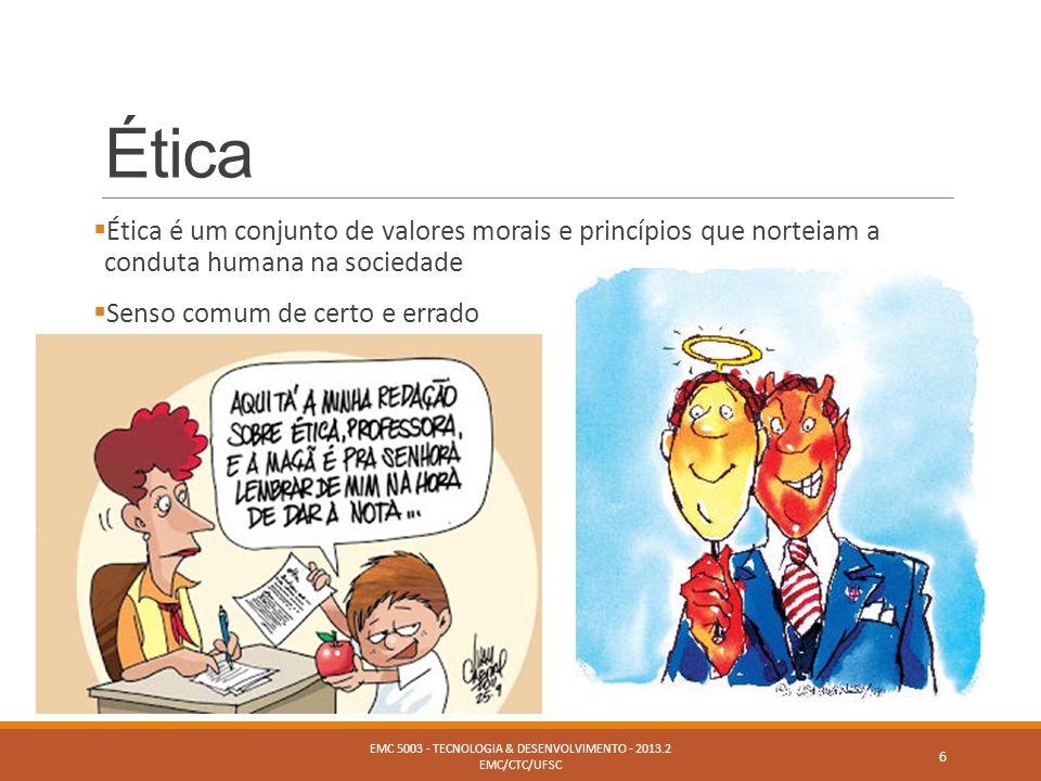 Ética  Ética é um conjunto de valores morais e princípios que norteiam a conduta humana na sociedade  Senso comum de certo e errado EMC 5003 - TECNO