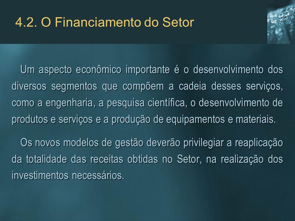 4.2. O Financiamento do Setor Um aspecto econômico importante é o desenvolvimento dos diversos segmentos que compõem a cadeia desses serviços, como a