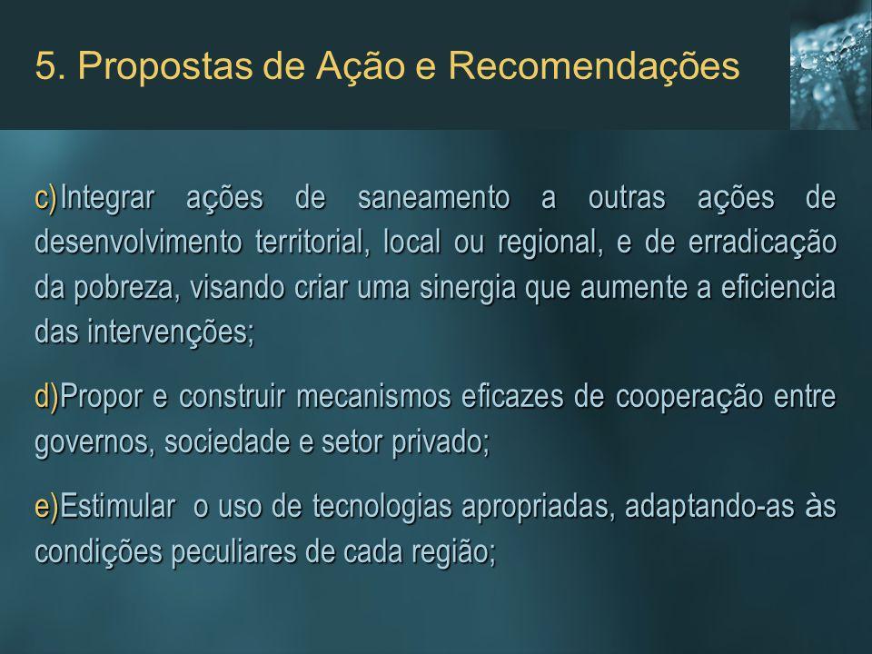 c)Integrar a ç ões de saneamento a outras a ç ões de desenvolvimento territorial, local ou regional, e de erradica ç ão da pobreza, visando criar uma