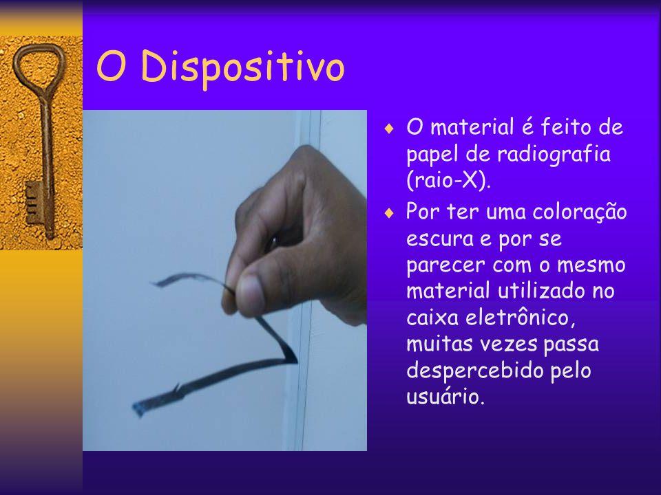 O Dispositivo  O material é feito de papel de radiografia (raio-X).