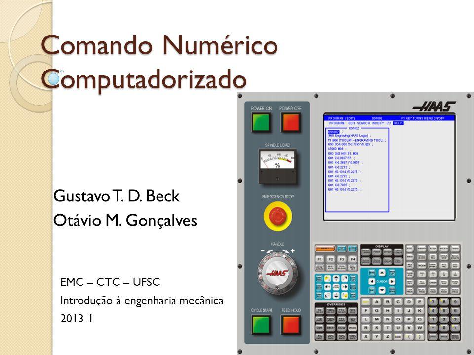Comando Numérico Computadorizado Gustavo T.D. Beck Otávio M.