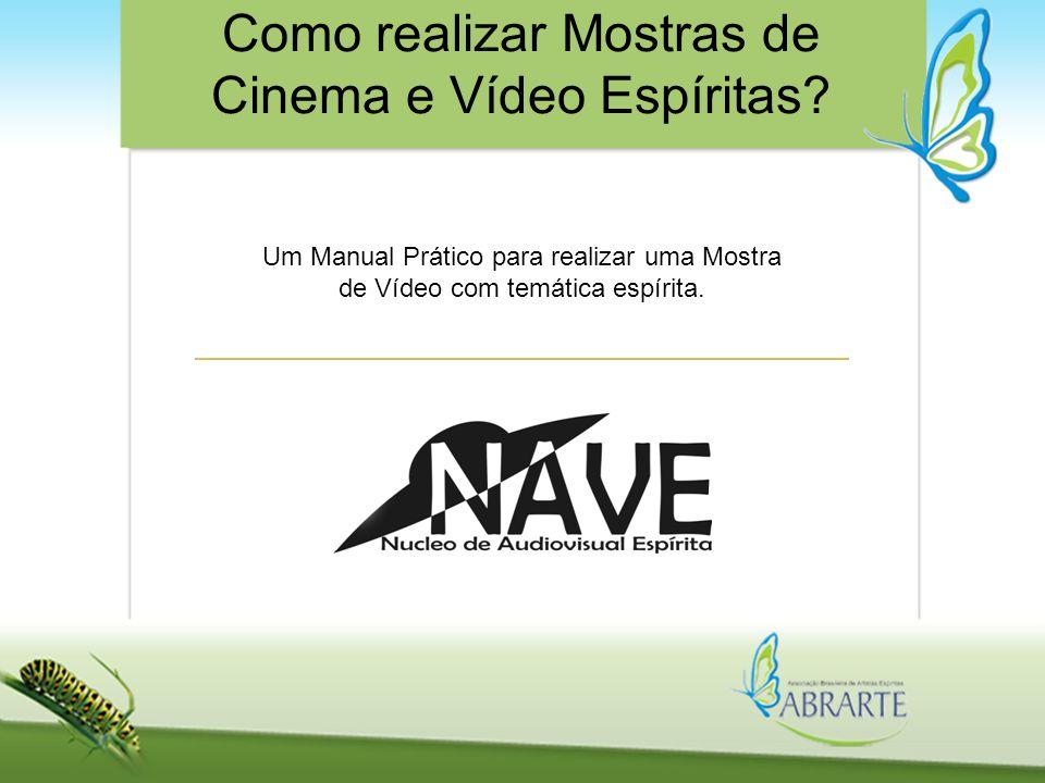 ProduçãoRealização Contatos http://www.abrarte.org.br/ http://www.audiovisualespirita.org/ noticias@abrarte.org.br/ divulga@abrarte.org.br contato@audiovisualespirita.org http://www.abrarte.org.br/rita.org/ noticias@abrarte.org.br/visualespirita.org Como realizar Mostras de Cinema e Vídeo Espíritas?