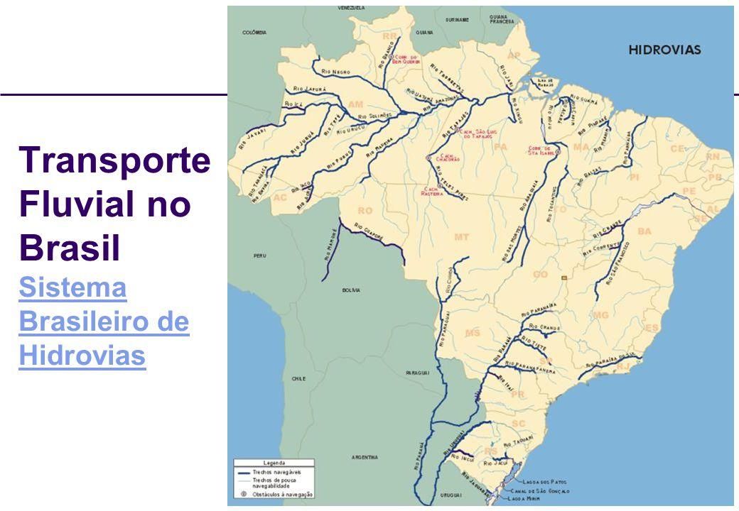 44 Transporte Fluvial no Brasil Sistema Brasileiro de Hidrovias Sistema Brasileiro de Hidrovias
