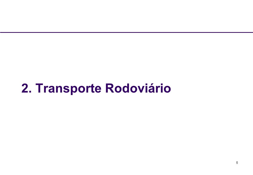 9 Transporte Rodoviário Razões para o Predomínio no Brasil Indústria automobilística implantada a partir de 1958.