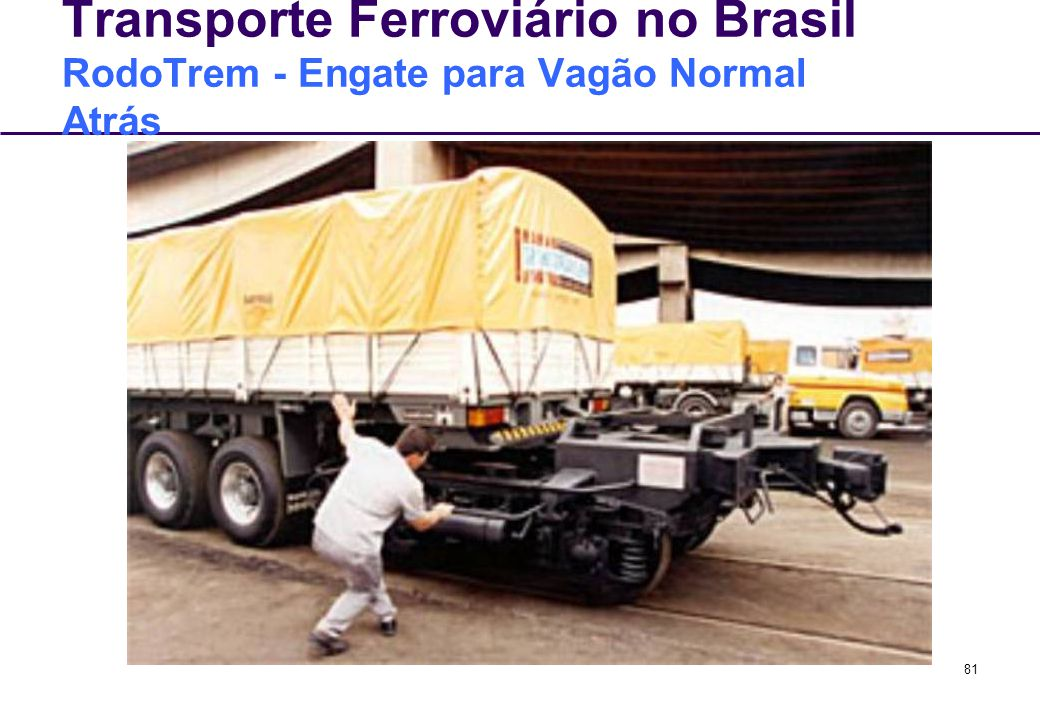 81 Transporte Ferroviário no Brasil RodoTrem - Engate para Vagão Normal Atrás
