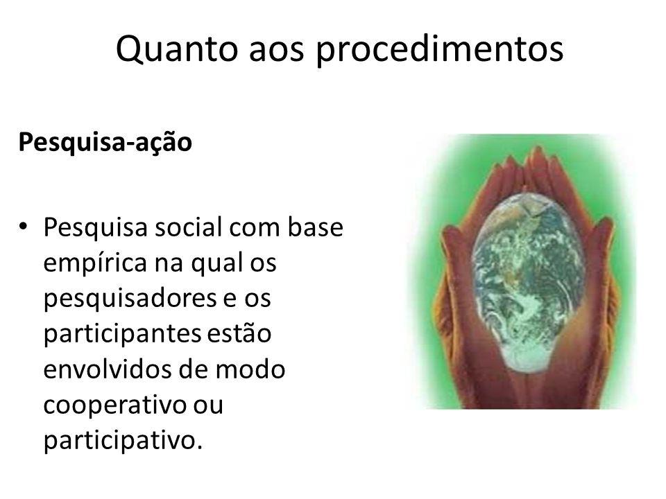 Pesquisa-ação Pesquisa social com base empírica na qual os pesquisadores e os participantes estão envolvidos de modo cooperativo ou participativo.