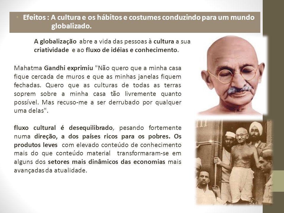 Mahatma Gandhi exprimiu Não quero que a minha casa fique cercada de muros e que as minhas janelas fiquem fechadas.