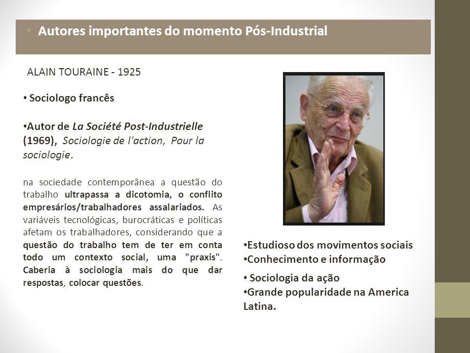 ALAIN TOURAINE - 1925 Sociologo francês Autor de La Société Post-Industrielle (1969), Sociologie de l action, Pour la sociologie.
