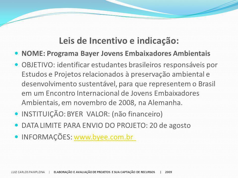 Leis de Incentivo e indicação: NOME: Programa Bayer Jovens Embaixadores Ambientais OBJETIVO: identificar estudantes brasileiros responsáveis por Estud