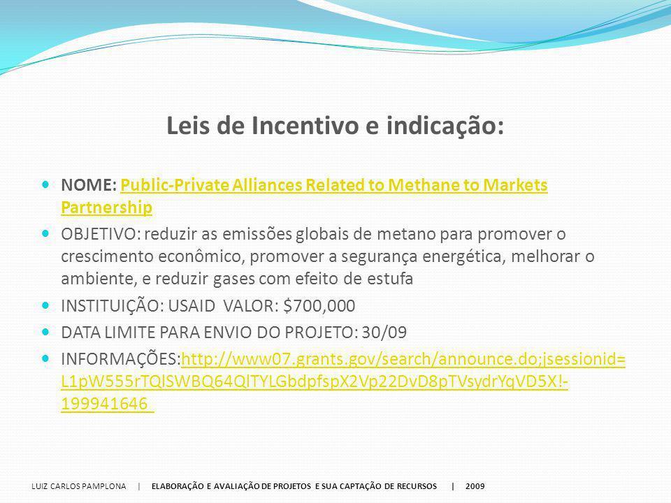Leis de Incentivo e indicação: NOME: Public-Private Alliances Related to Methane to Markets PartnershipPublic-Private Alliances Related to Methane to