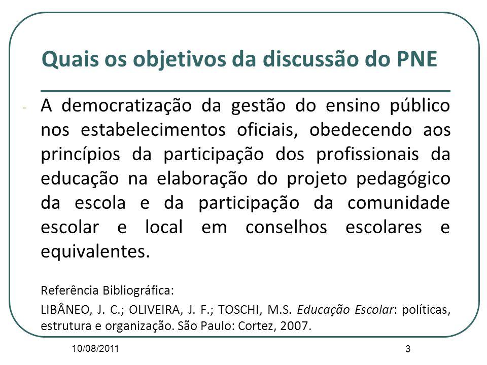 10/08/2011 3 - A democratização da gestão do ensino público nos estabelecimentos oficiais, obedecendo aos princípios da participação dos profissionais
