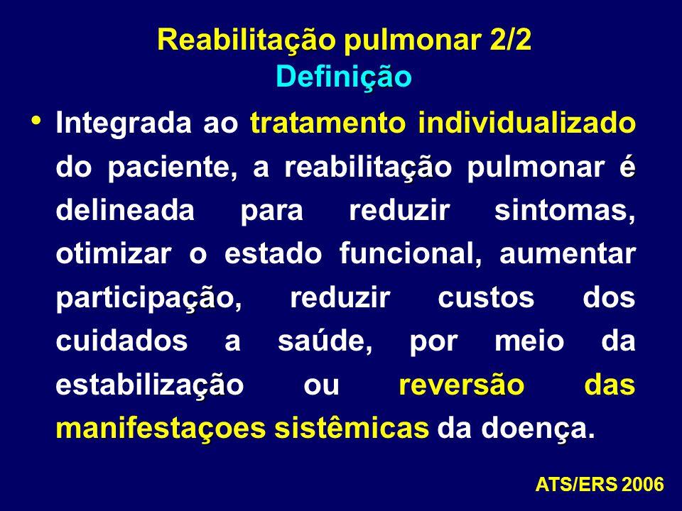 çãé çã çãsã çç Integrada ao tratamento individualizado do paciente, a reabilitação pulmonar é delineada para reduzir sintomas, otimizar o estado funci