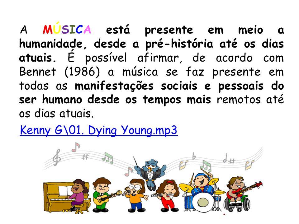 A MÚSICA está presente em meio a humanidade, desde a pré-história até os dias atuais. É possível afirmar, de acordo com Bennet (1986) a música se faz