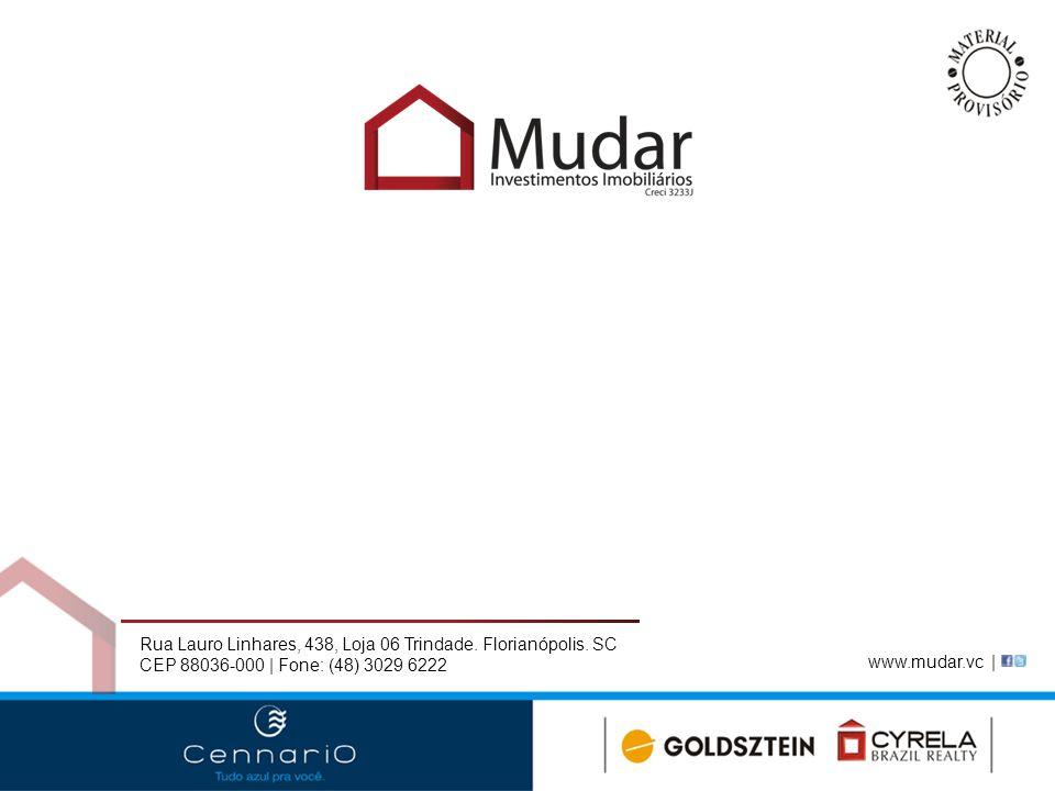 Rua Lauro Linhares, 438, Loja 06 Trindade. Florianópolis. SC CEP 88036-000 | Fone: (48) 3029 6222 www.mudar.vc |