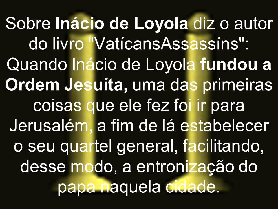 Sobre Inácio de Loyola diz o autor do livro