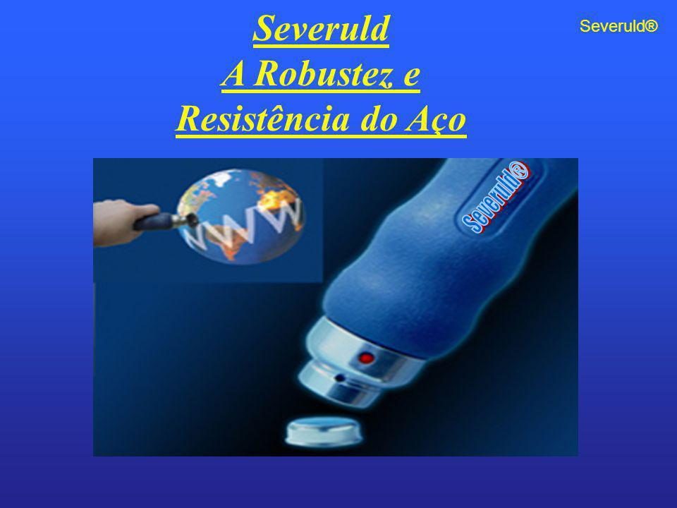Severuld A Robustez e Resistência do Aço Severuld®