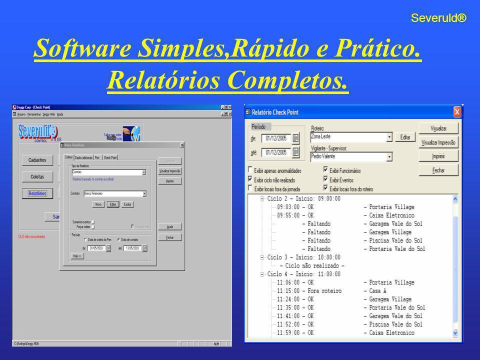 Software Simples,Rápido e Prático. Relatórios Completos. Severuld®