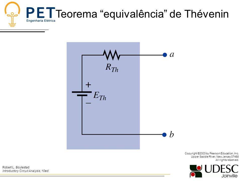 Teorema equivalência de Thévenin Robert L.Boylestad Introductory Circuit Analysis, 10ed.