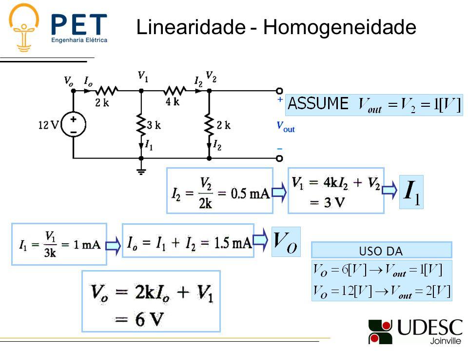 USO DA HOMOGENEIDADE Linearidade - Homogeneidade