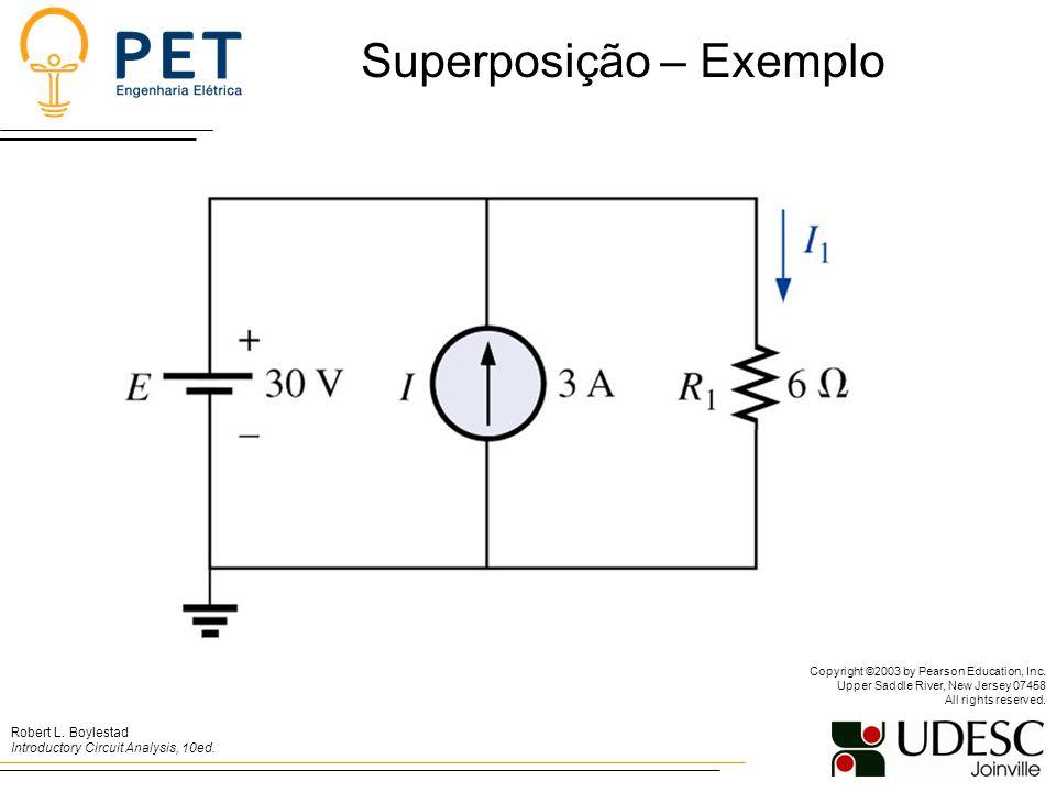 Superposição – Exemplo Robert L.Boylestad Introductory Circuit Analysis, 10ed.