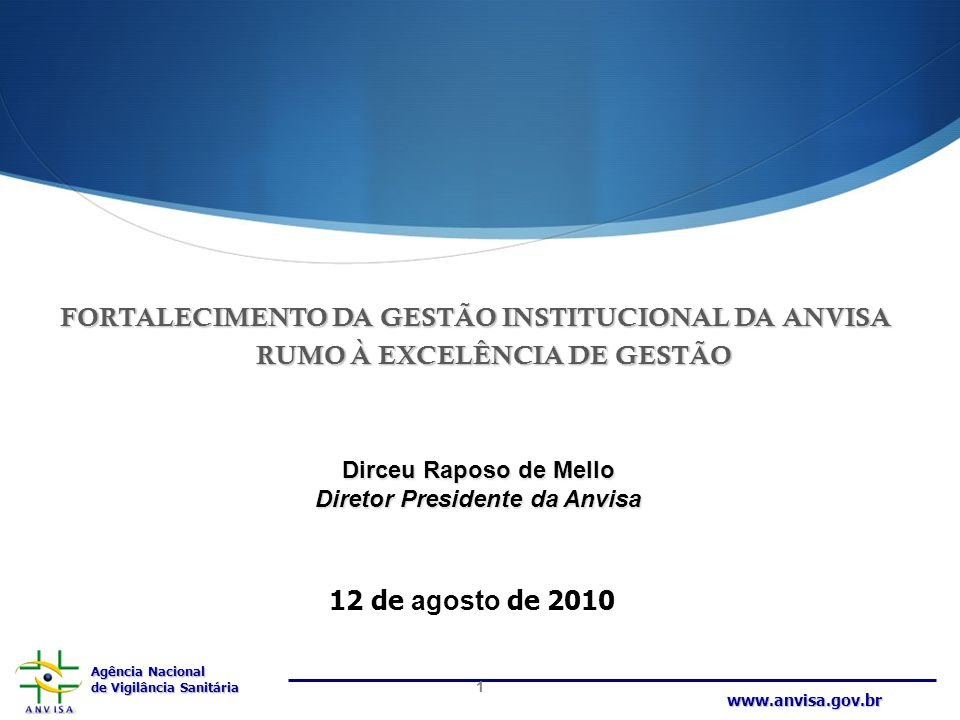 Agência Nacional de Vigilância Sanitária www.anvisa.gov.br Estratégias de implantação e execução do Programa:  Elaboração transparente e participativa de uma Agenda Regulatória;  Sistematização e harmonização do procedimento de regulamentação a partir do Guia de Boas Práticas Regulatórias;  Utilização da Análise de Impacto Regulatório (AIR) como ferramenta de gestão por resultados;  Consolidação e revisão da legislação sanitária;  Formação e qualificação para atuação regulatória;  Fortalecimento da participação social na regulação.