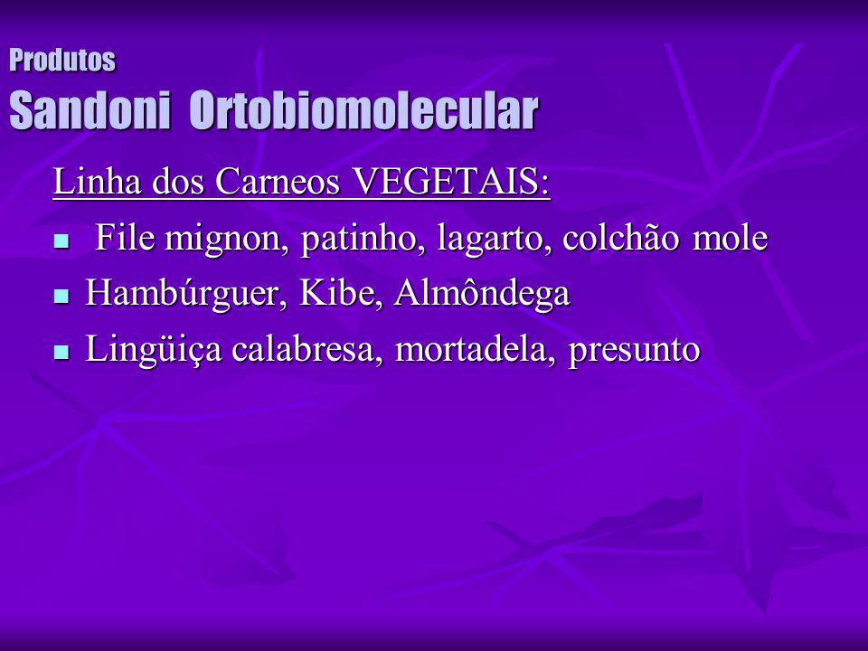 Produtos Sandoni Ortobiomolecular Linha dos Carneos VEGETAIS: File mignon, patinho, lagarto, colchão mole File mignon, patinho, lagarto, colchão mole
