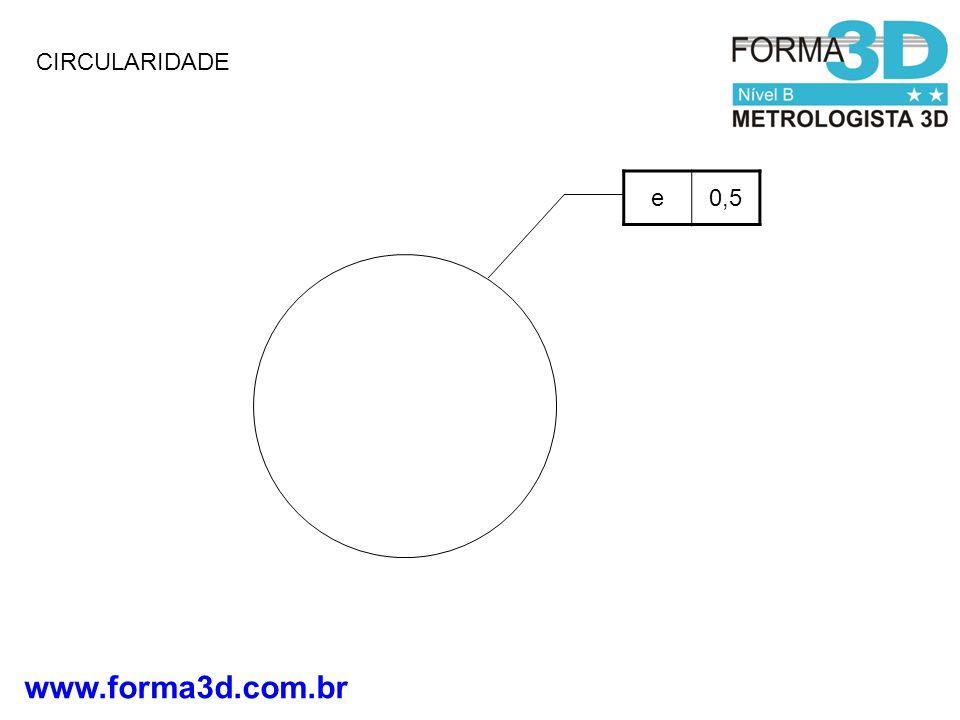 www.forma3d.com.br CIRCULARIDADE e0,5