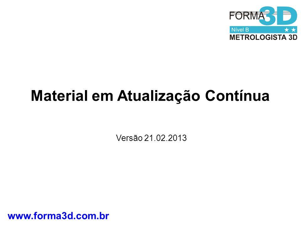 www.forma3d.com.br Material em Atualização Contínua Versão 21.02.2013