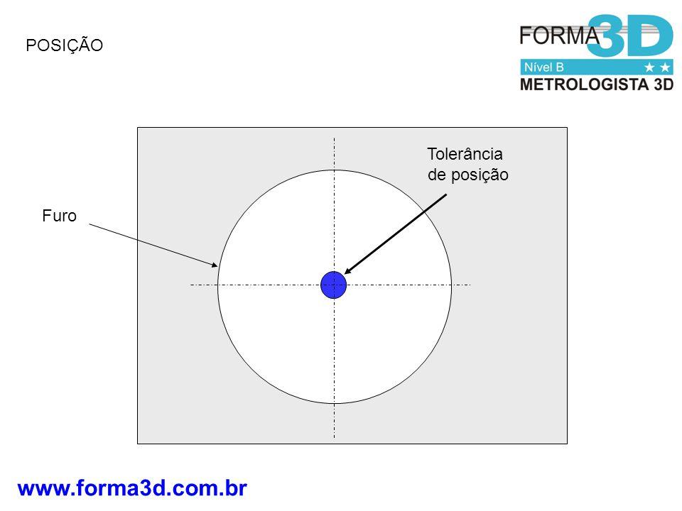 www.forma3d.com.br POSIÇÃO Tolerância de posição Furo