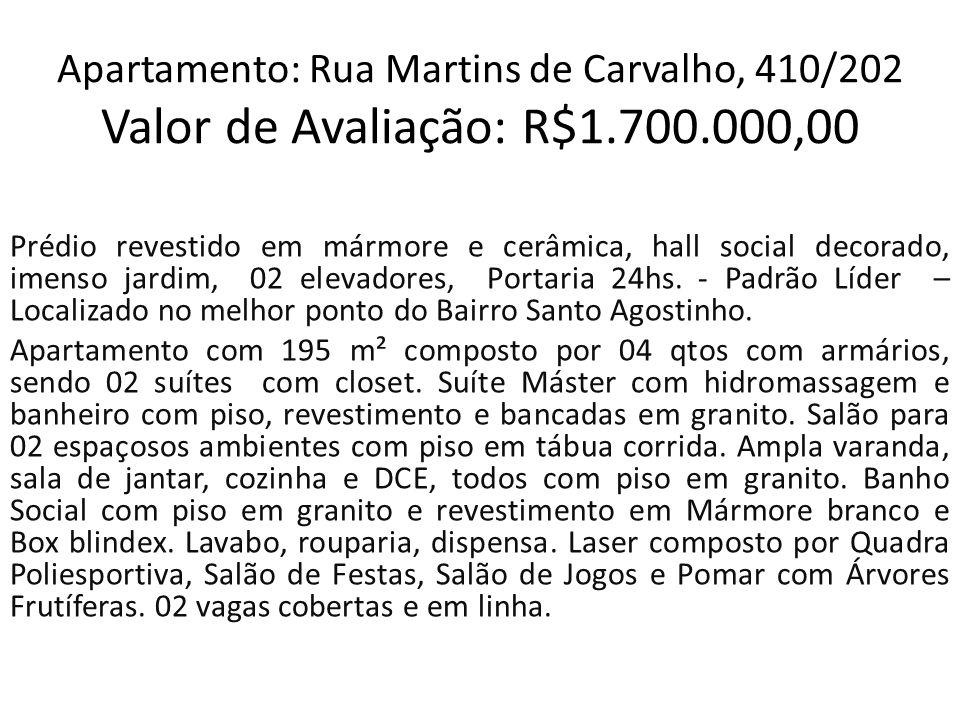 Apartamento: Rua Martins de Carvalho, 410/202 Valor de Avaliação: R$1.700.000,00 Prédio revestido em mármore e cerâmica, hall social decorado, imenso jardim, 02 elevadores, Portaria 24hs.