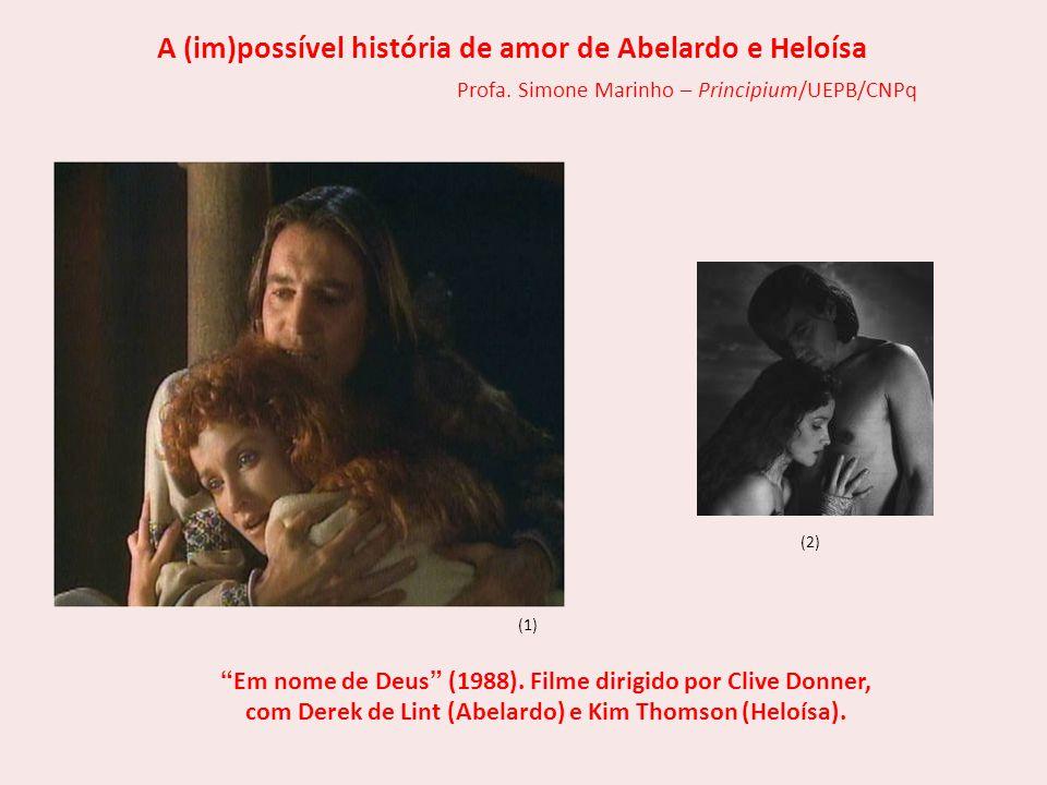"""A (im)possível história de amor de Abelardo e Heloísa Profa. Simone Marinho – Principium/UEPB/CNPq """" Em nome de Deus """" (1988). Filme dirigido por Cliv"""