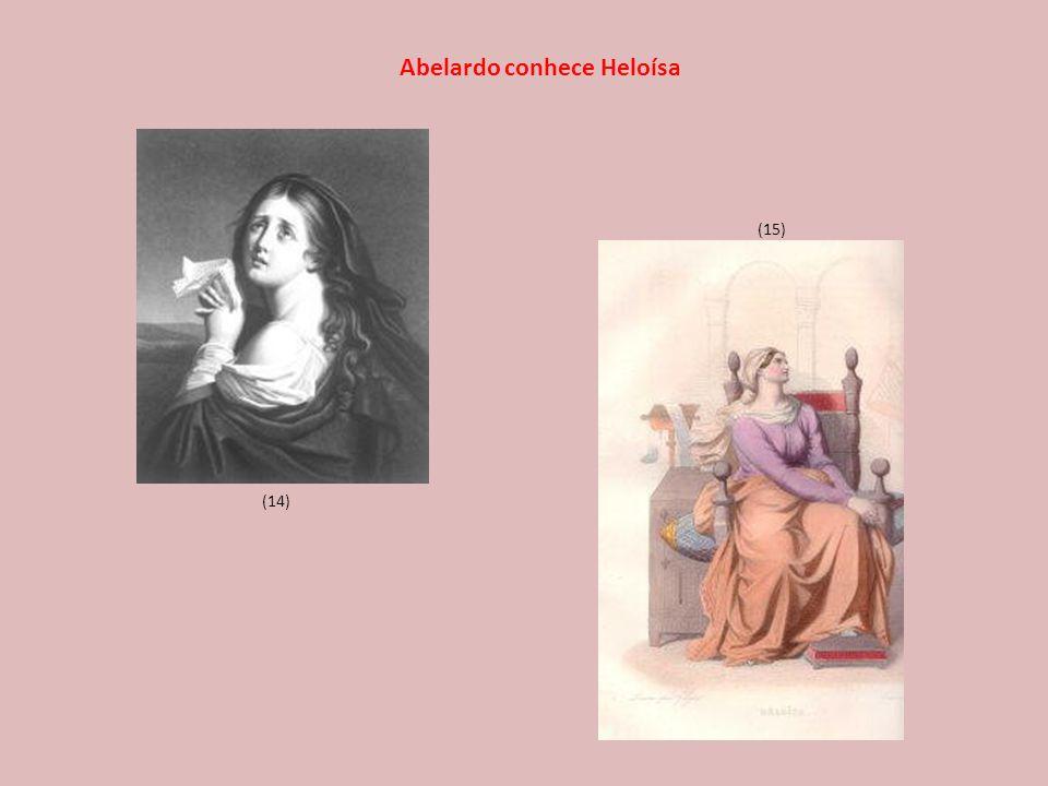 (14) (15) Abelardo conhece Heloísa