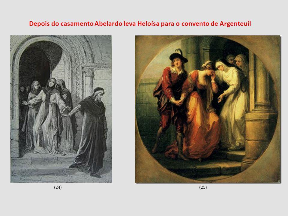 (24)(25) Depois do casamento Abelardo leva Heloísa para o convento de Argenteuil