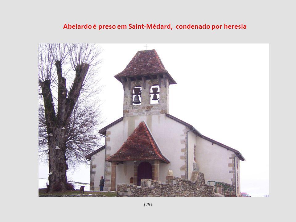 (29) Abelardo é preso em Saint-Médard, condenado por heresia