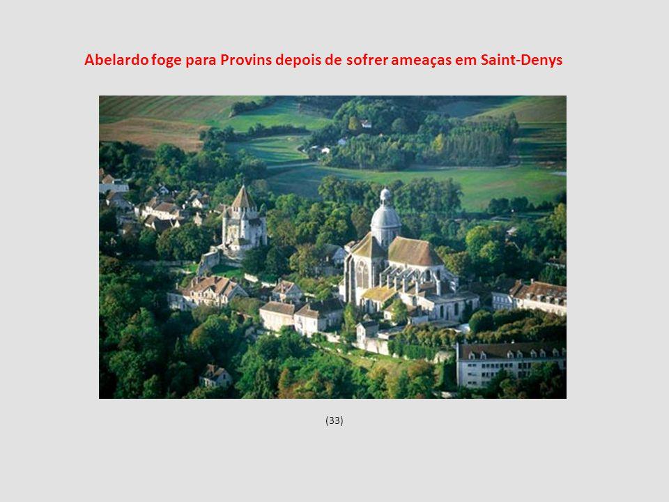 (33) Abelardo foge para Provins depois de sofrer ameaças em Saint-Denys