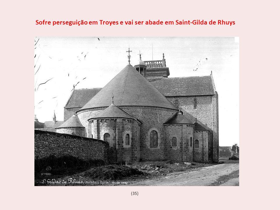 (35) Sofre perseguição em Troyes e vai ser abade em Saint-Gilda de Rhuys