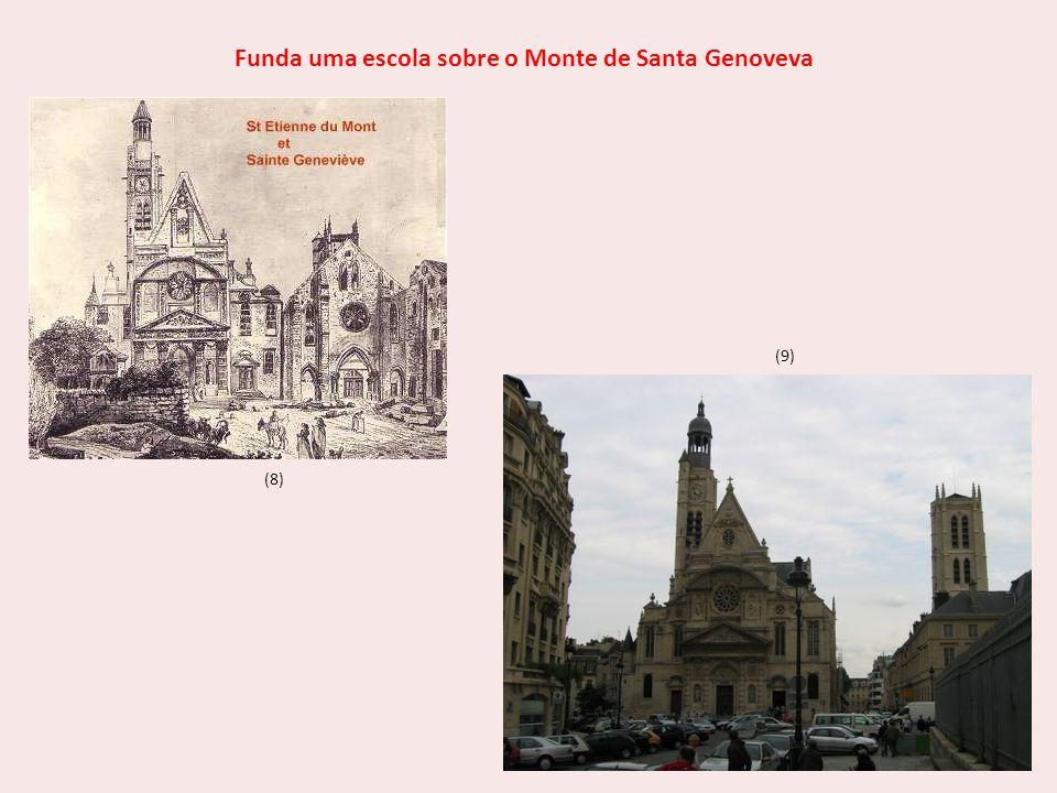 Funda uma escola sobre o Monte de Santa Genoveva (8) (9)
