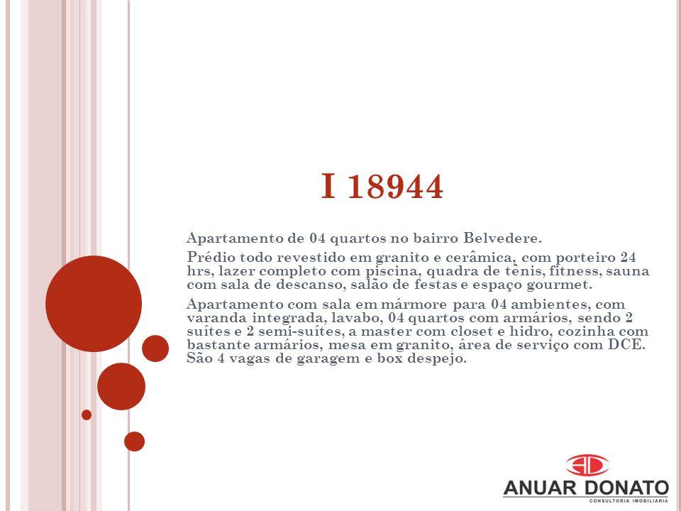 I 18944 Apartamento de 04 quartos no bairro Belvedere. Prédio todo revestido em granito e cerâmica, com porteiro 24 hrs, lazer completo com piscina, q