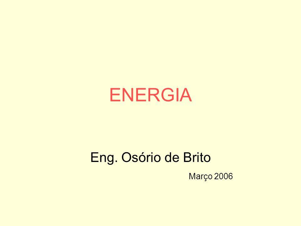 ENERGIA Eng. Osório de Brito Março 2006