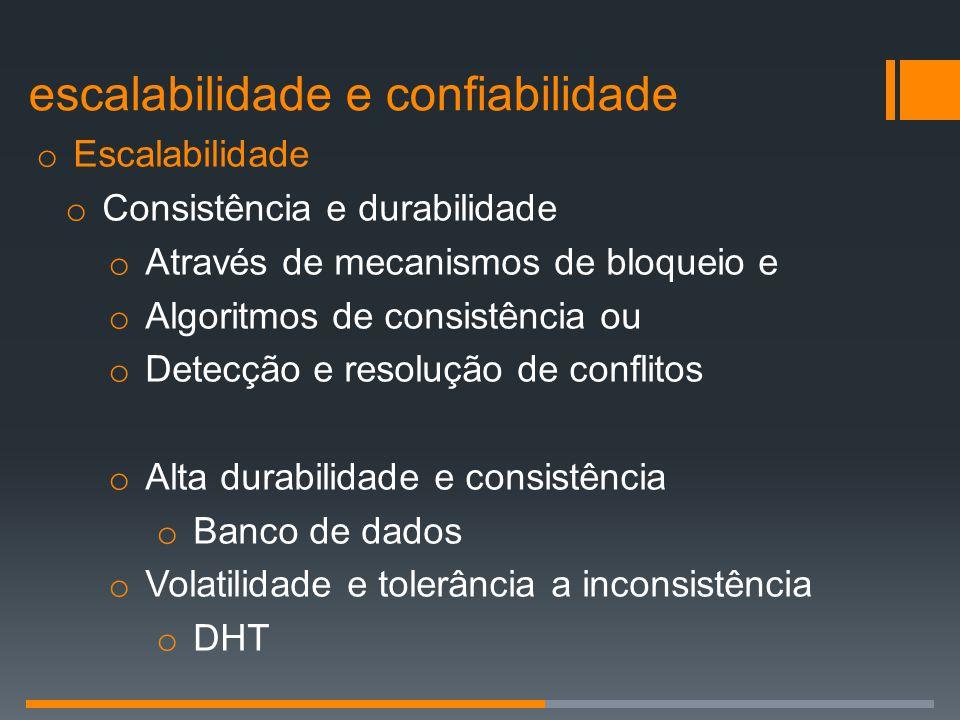 o Escalabilidade o Consistência e durabilidade o Através de mecanismos de bloqueio e o Algoritmos de consistência ou o Detecção e resolução de conflit