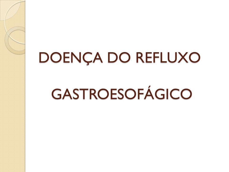 DOENÇA DO REFLUXO GASTROESOFÁGICO