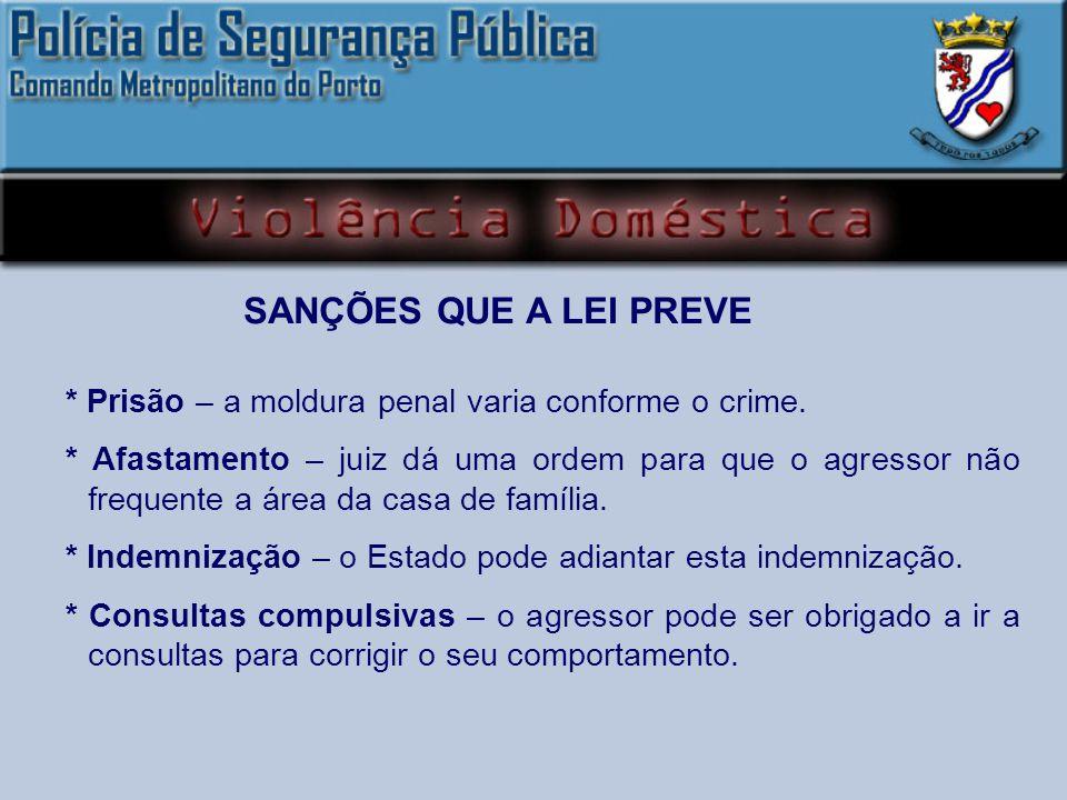 * Prisão – a moldura penal varia conforme o crime.